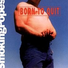 220px-Smoking_Popes_-_Born_to_Quit_cover.jpg